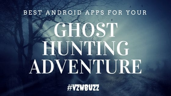 Best Android Apps for Your Ghost Hunting Adventure