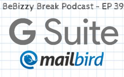 BBP : EP0039 – GSuite & Mailbird