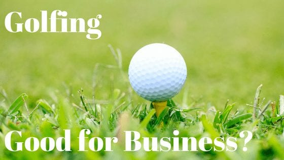BBP : EP0036 – Golf. Good for Business?