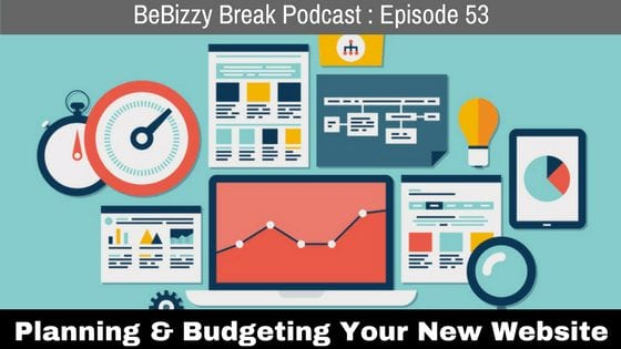 Planning & Budgeting Your New Website – BBP EP 53
