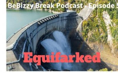 Equifarked – BeBizzy Break Podcast : Episode 54