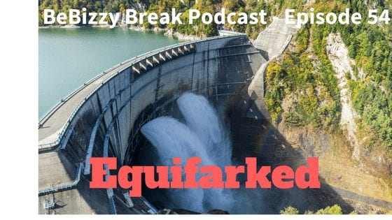Equifarked – BeBizzy Break Podcast : Episode 54