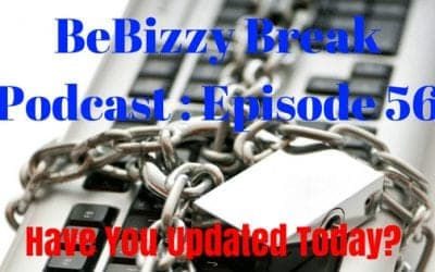 BBP : Episode 55 – Have You Updated Today?