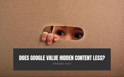 Does Google Value Hidden Content Less?