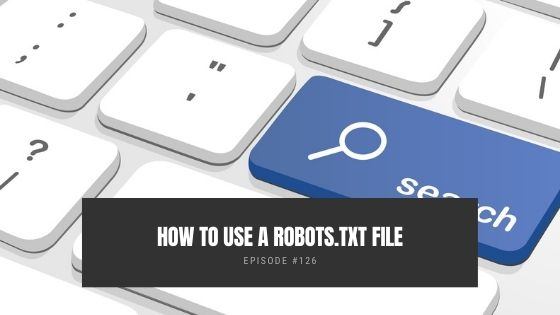 How To Use a Robots.txt File